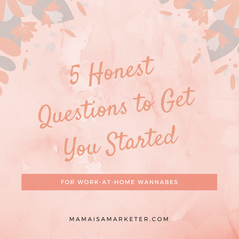 5 honest questions to get you started wahm